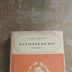 Libros de segunda mano: LA CIUTAT DE DEU. VOLUM I.. - SANT AGUSTÍ, PYMY 60. Lote 244071800