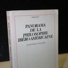 Libros de segunda mano: PANORAMA DE LA PHILOSOPHIE IBÉRO-AMÉRICAINE. DU XVIE SIÈCLE À NOS JOURS.- GUY, ALAIN.. Lote 244520410