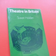 Libros de segunda mano: THEATRE IN BRITAIN. ENGLISH GRADE 3. HOLDEN, SUSAN. Lote 244524550