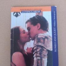 Libros de segunda mano: ROMEO AND JULIET / ROMEO Y JULIETA. WILLIAM SHAKESPEARE. TEXTO EN INGLÉS Y CASTELLANO. BOOK LIBRO. Lote 244555720