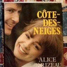Libros de segunda mano: CÔTE-DES-NEIGES ALICE PARIZEAU. Lote 244581320