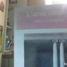 Libros de segunda mano: L´AMIC RETROBAT FRED UHLMAN. Lote 244609475