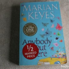 Libros de segunda mano: ANYBODY OUT THERE MARIAN KEYES 2007 EN INGLES. Lote 244758620