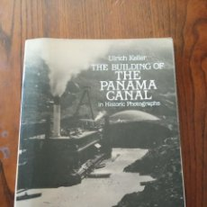 Libros de segunda mano: BUILDING OF THE PANAMA CANAL: IN HISTORIC PHOTOGRAPHS-ULRICH KELLER.. Lote 244862290