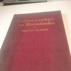 Libros de segunda mano: LIBRO VOLKSWIRTSCHAFT DES RHEIN LANDES, VON BRUNO KUSKE. Lote 244880410