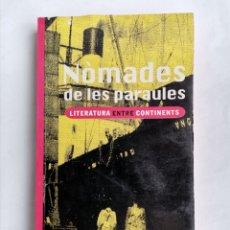 Libros de segunda mano: NÒMADES DE LES PARAULES LITERATURA ENTRE CONTINENTS VIRUS EDITORIAL. Lote 245113810