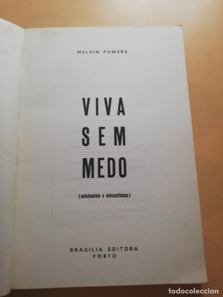 Libros de segunda mano: VIVA SEM MEDO. MALVIN POWERS. ( AUTODOMINIO E AUTOCONFIANCA ). BRASILIA EDITORA PORTO. PAG. 145. - Foto 2 - 245364960