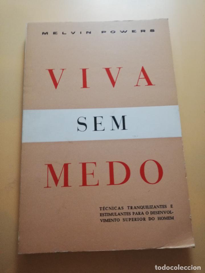 VIVA SEM MEDO. MALVIN POWERS. ( AUTODOMINIO E AUTOCONFIANCA ). BRASILIA EDITORA PORTO. PAG. 145. (Libros de Segunda Mano - Otros Idiomas)