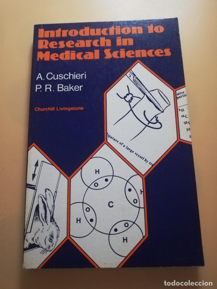 INTRODUCTION TO RESEARCH IN MEDICAL SCIENCES. A. CUSCHIERI. P.R. BAKER.1977. PAG. 216. (Libros de Segunda Mano - Otros Idiomas)