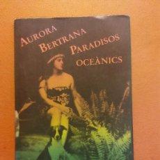 Livros em segunda mão: AURORA BERTRANA. PARADISOS OCEÀNICS. CERCLE DE LECTORS. Lote 245596705