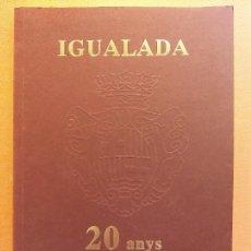 Livros em segunda mão: IGUALADA. 20 ANYS D'AJUNTAMENTS DEMOCRÀTICS. AJUNTAMENT D'IGUALADA. EDITORIAL VIDA. Lote 245891180