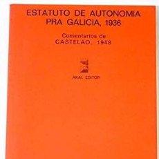 Livros em segunda mão: ESTATUTO DE AUTONOMÍA PARA GALICIA 1936 - CPMENTARIOS DE CASTELAO 1948. Lote 246132685