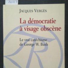 Livros em segunda mão: LA DEMOCRATIE A VISAGE OBSCENE, JACQUES VERGES. Lote 249008345