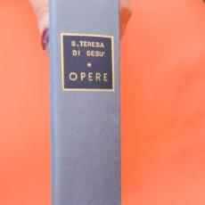 Libros de segunda mano: OPERE - S. TERESA DI GESÚ - ROMA 1968.. Lote 249037155