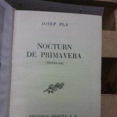 Livros em segunda mão: NOCTURN DE PRIMAVERA. JOSEP PLA. EDITORIAL SELECTA. Lote 251034220