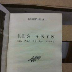Livros em segunda mão: ELS ANYS. EL PAS DE LA VIDA. JOSEP PLA. EDITORIAL SELECTA. Lote 251034350