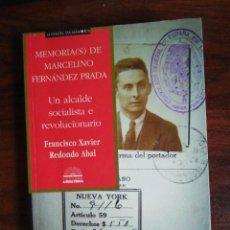 Libros de segunda mano: MEMORIAS DE MARCELINO FERNÁNDEZ PRADA. UN ALCALDE SOCIALISTA E REVOLUCIONARIO.F.X. REDONDO ABAL.1ª E. Lote 251242690