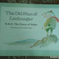 Libros de segunda mano: LIBRO EN INGLÉS AUTOR PRÍNCIPE CHARLES. THE OLD MAN OF LOCHNAGAR. H.R.H. THE PRINCE OF WALES 1980. Lote 251363515