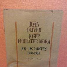 Livros em segunda mão: JOC DE CARTES 1948-1984. JOAN OLIVER. JOSEP FERRATER MORA. EDICIONS 62. Lote 252251990