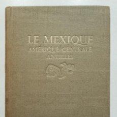 Libros de segunda mano: LE MEXIQUE. AMERIQUE CENTRALE ANTILLES - EDITIONS ODE. Lote 252573380
