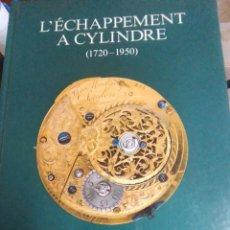Libros de segunda mano: L'ÊCHAPPEMENT À CYLINDRE. Lote 253159955