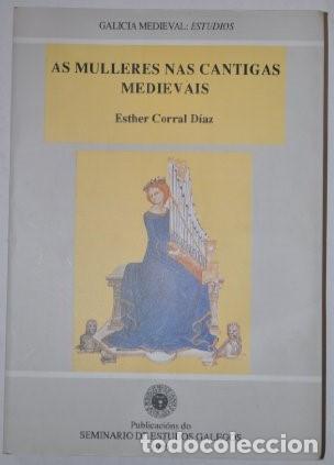 AS MULLERES NAS CANTIGAS MEDIEVAIS - ESTHER CORRAL DÍAZ (Libros de Segunda Mano - Otros Idiomas)