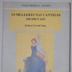 Libros de segunda mano: AS MULLERES NAS CANTIGAS MEDIEVAIS - ESTHER CORRAL DÍAZ. Lote 253528290