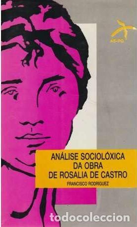 ANÁLISE SOCIOLÓXICA DA OBRA DE ROSALÍA DE CASTRO - FRANCISCO RODRÍGUEZ (Libros de Segunda Mano - Otros Idiomas)