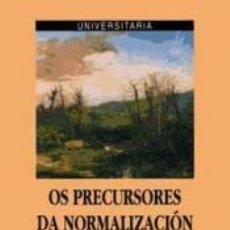 Libros de segunda mano: OS PRECURSORES DA NORMALIZACIÓN - CARME HERMIDA. Lote 253686875