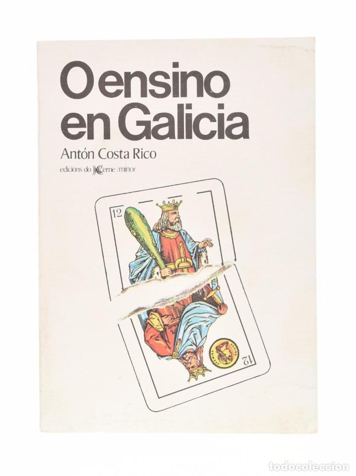 O ENSINO EN GALICIA - ANTÓN COSTA RICO (Libros de Segunda Mano - Otros Idiomas)