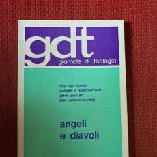 Libros de segunda mano: GIORNALE DI TEOLOGIA. ANGELI E DIAVOLI. QUERINIANA BRESCIA.. Lote 254119360