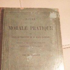 Libros de segunda mano: LIVRE DE MORALE PRATIQUE. TH. H. BARRAU. 1894. Lote 254136185