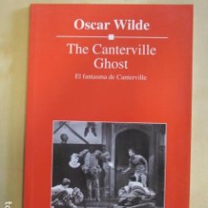 Libros de segunda mano: THE CANTERVILLE GHOST. EL FANTASMA DE CANTERVILLE. OSCAR WILDE. VERSIÓN BILINGÜE. Lote 254191565