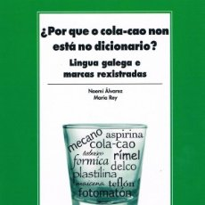 Libros de segunda mano: POR QUE O COLA-CAO NON ESTÁ NO DICIONARIO? LINGUA GALEGA E MARCAS REXISTRADAS - N. ÁLVAREZ E M. REY. Lote 254231565
