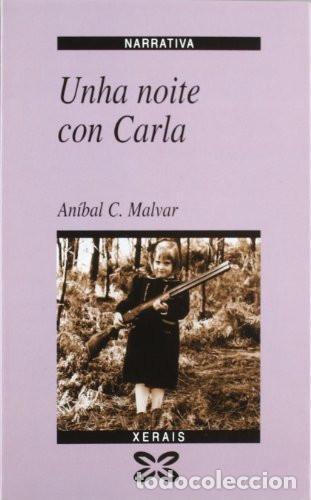UNHA NOITE CON CARLA - ANÍBAL C. MALVAR (Libros de Segunda Mano - Otros Idiomas)