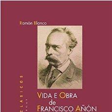 Libros de segunda mano: VIDA E OBRA DE FRANCISCO AÑÓN . ANTOLOXÍA POÉTICA . ED. DE RAMÓN BLANCO. Lote 254403980