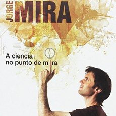 Libros de segunda mano: A CIENCIA NO PUNTO DE MIRA - JORGE MIRA. Lote 254437655