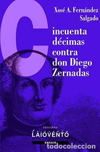 CINCUENTA DÉCIMAS CONTRA DON DIEGO ZERNADAS - ED. XOSÉ A. FERNÁNDEZ SALGADO (Libros de Segunda Mano - Otros Idiomas)