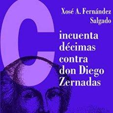 Libros de segunda mano: CINCUENTA DÉCIMAS CONTRA DON DIEGO ZERNADAS - ED. XOSÉ A. FERNÁNDEZ SALGADO. Lote 254439755