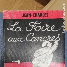 Libros de segunda mano: LA FOIRE AUX CANCRES. JEAN-CHARLES. CALMANN-LÉVY. 1962. Lote 254625565