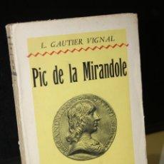 Libros de segunda mano: PIC DE LA MIRANDOLE.- GAUTIER VIGNAL, L.. Lote 254862915