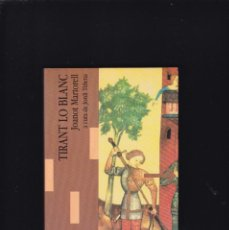 Libros de segunda mano: TIRANT LO BLANC - JOANOT MARTORELL - LAERTES EDITORIAL 1990 / 2ª EDICIÓ. Lote 254874985