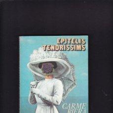 Libros de segunda mano: CARME RIERA - EPITELIS TENDRÍSSIMS - EDICIONS 62 1982 / 2ª EDICIÓ. Lote 254876750