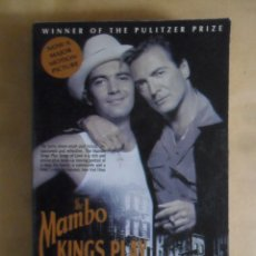 Libros de segunda mano: THE MAMBO KINGS PLAY SONGS OF LOVE - OSCAR HIJUELOS - 1990 * EN INGLES. Lote 254904510