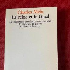 Libros de segunda mano: LA REINE ET LE GRAAL. CHARLES MELA. AUX EDITIONS DU SEUIL, PARIS.. Lote 254915300