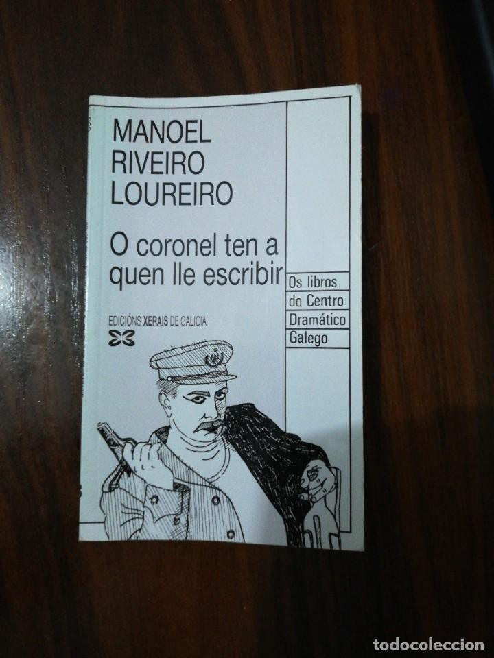 O CORONEL TEN A QUEN LLE ESCRIBIR. MANOEL RIVEIRO LOUREIRO. 1989 (Libros de Segunda Mano - Otros Idiomas)