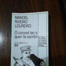Libros de segunda mano: O CORONEL TEN A QUEN LLE ESCRIBIR. MANOEL RIVEIRO LOUREIRO. 1989. Lote 255011495