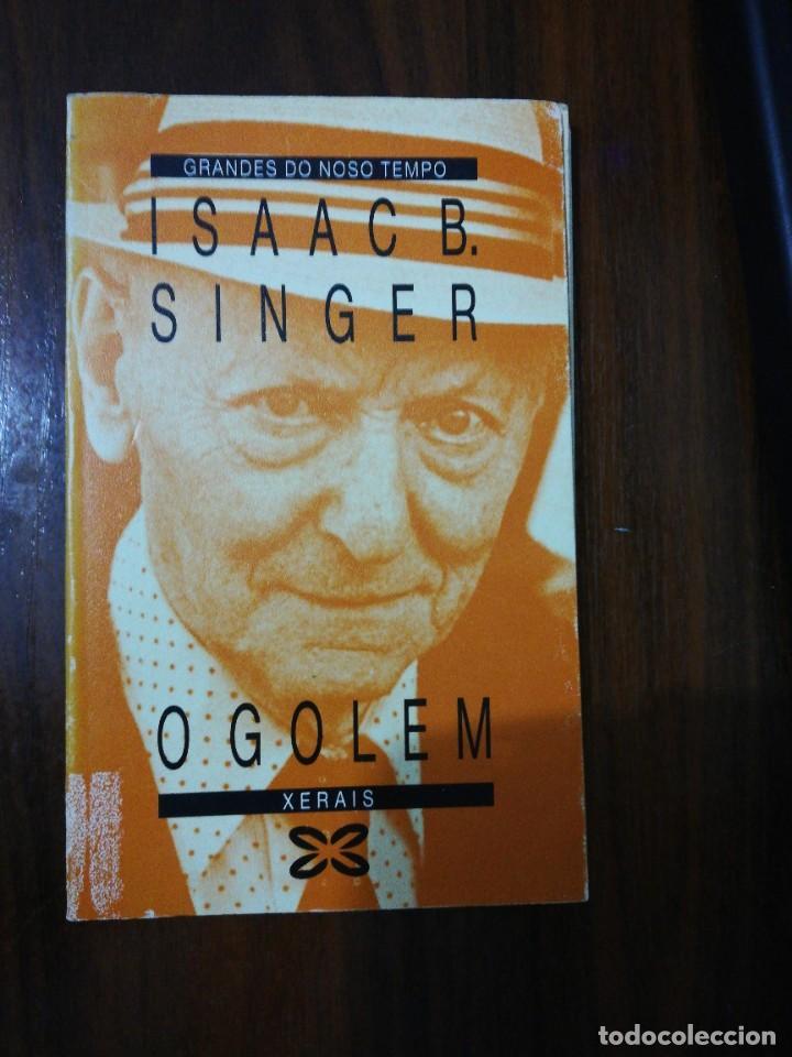 O GOLEM. ISAAC B. SINGER (EN GALLEGO). XERAIS. 1989 (Libros de Segunda Mano - Otros Idiomas)