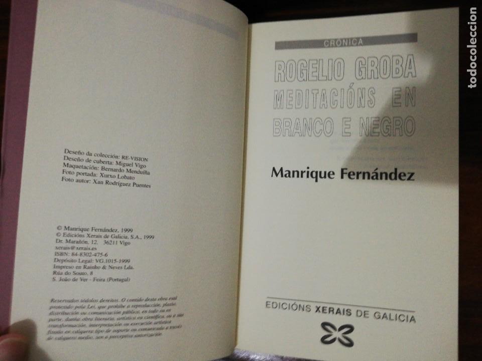 Libros de segunda mano: ROGELIO GROBA, MEDITACIÓNS EN BRANCO E NEGRO. MANRIQUE FERNÁNDEZ. (EN GALLEGO). XERAIS. 1999 - Foto 3 - 255012650