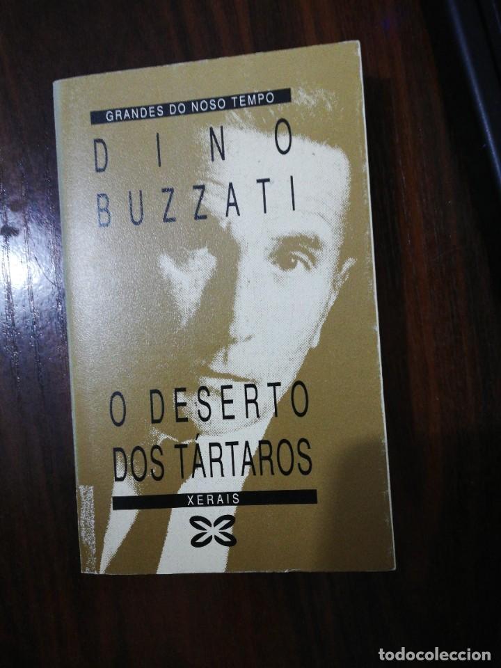 O DESERTO DOS TÁRTAROS. DINO BUZZATI. (EN GALLEGO). XERAIS. 1991 (Libros de Segunda Mano - Otros Idiomas)